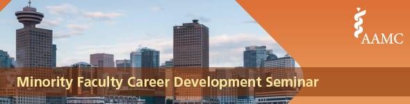 AAMC Minority Faculty Career Development Seminar